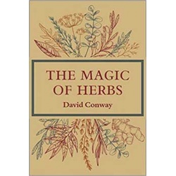 Magic Of Herbs By David Conway