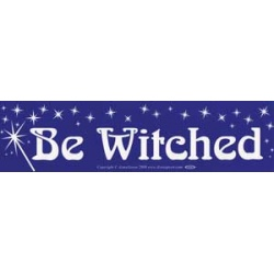 Be Witched Bumper Sticker