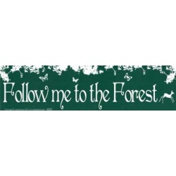Follow Me To The Forest Bumper Sticker