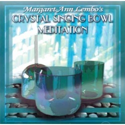 CD: Crystal Singing Bowl Meditation By Margaret Ann Lembo